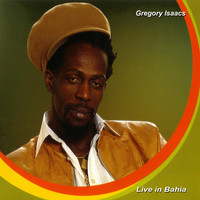 Gregory Isaacs - Live in Bahia (Live)