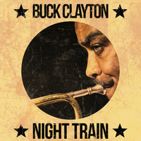 Buck Clayton - Night Train