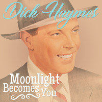 Dick Haymes - Moonlght Becomes You