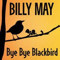 Billy May - Bye Bye Blackbird
