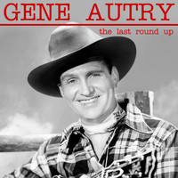 Gene Autry - The Last Round-Up