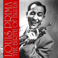 Louis Prima - The Birth of the Blues