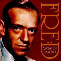 Fred Astaire - Funny Face