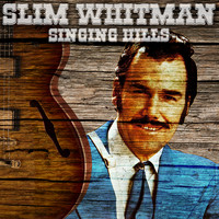Slim Whitman - Singing Hills