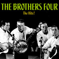 The Brothers Four - The Hits!