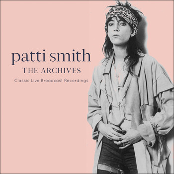 Patti Smith - The Archives (Live)