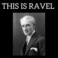 Maurice Ravel - This is Ravel