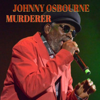 Johnny Osbourne - Murderer Revised
