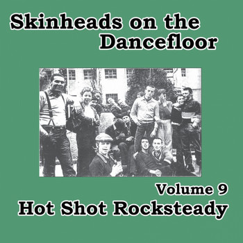 Various Artists - Skinheads on the Dancefloor, Vol. 9 - Hot Shot Rocksteady