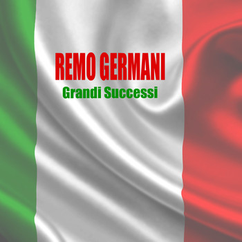 Remo Germani - Grandi Successi