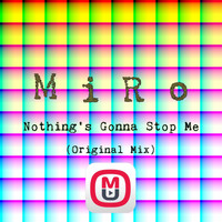 Miro - Nothing's Gonna Stop Me
