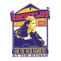 Emmylou Harris and The Nash Ramblers - At the Ryman (Live)