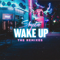Shystie - WAKE UP (The Remixes) - EP