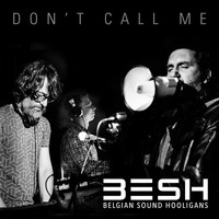 Besh - Don't Call Me