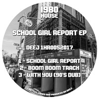 Deej - School Girl Report EP
