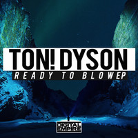 Ton! Dyson - Ready to Blow EP