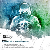 Bawn Trubble - Toxic Breakfast EP