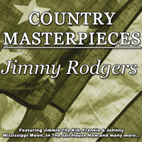 Jimmie Rodgers - Country Masterpieces - Jimmy Rodgers