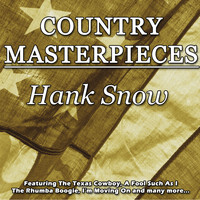 Hank Snow - Country Masterpieces - Hank Snow
