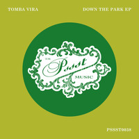 Tomba Vira - Down The Park EP