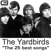 The Yardbirds - The 25 Best Songs