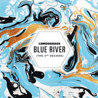 Lemongrass - Blue River (The 2nd Decade)