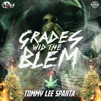 Tommy Lee Sparta - Grades wid the Blem