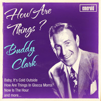 Buddy Clark - How Are Things