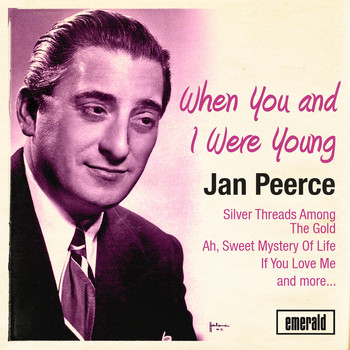 Jan Peerce - When You and I Were Young