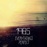 1985 - Everything's Perfect