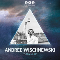 Andree Wischnewski - You & Me