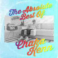 Chaka Kenn - The Absolute Best of Chaka Kenn (Explicit)