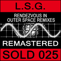 L.S.G. - Rendezvous In Outer Space Remixes