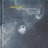 Anne Clark - The Smallest Acts of Kindness