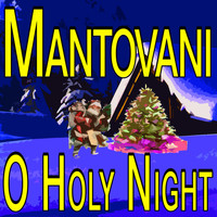 Mantovani - Mantovani O Holy Night
