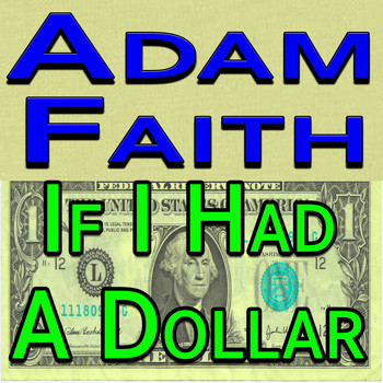 Adam Faith - Adam Faith If I Had A Dollar