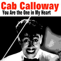 Cab Calloway - You Are the One in My Heart