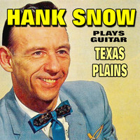 Hank Snow - Texas Plains