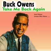 Buck Owens - Take Me Back Again