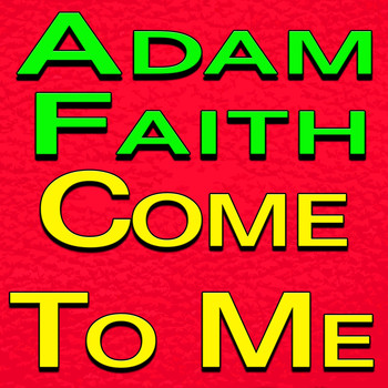 Adam Faith - Adam Faith Come To Me