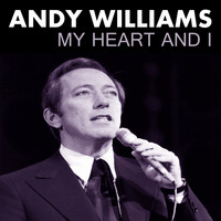Andy Williams - My Heart and I