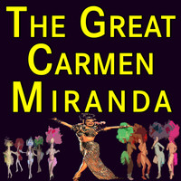 Carmen Miranda - The Great Carmen Miranda