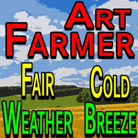 Art Farmer - Art Farmer Fair Weather Cold Breeze