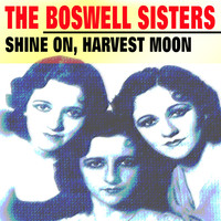 The Boswell Sisters - Shine On, Harvest Moon