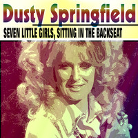 Dusty Springfield - Seven Little Girls, Sitting in the Backseat