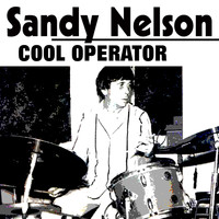 Sandy Nelson - Cool Operator