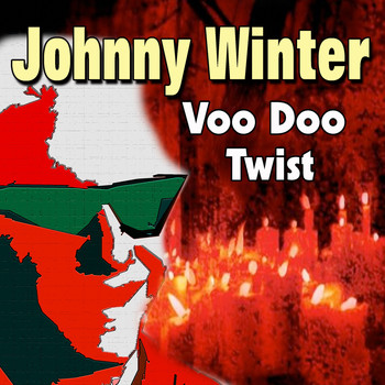 Johnny Winter - Voo Doo Twist