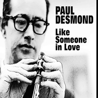 Paul Desmond - Like Someone in Love