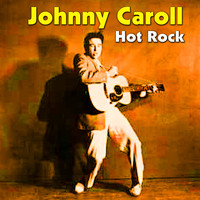 Johnny Carroll - Hot Rock