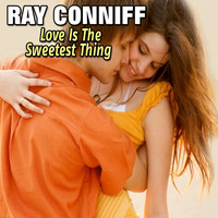 Ray Conniff - Love Is The Sweetest Thing